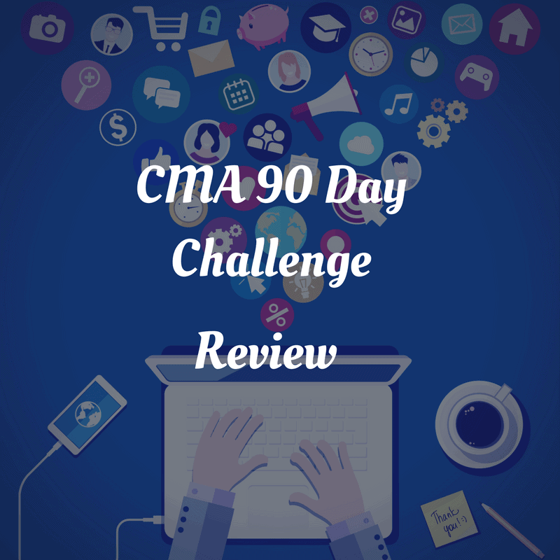 CMA 90 Day Challenge Review
